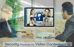 6 Best Security Practices for Video Conferencing