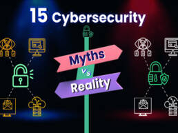 15 Cybersecurity Myths Vs Reality - Infographic