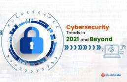 Top 10 Cybersecurity Trends in 2021