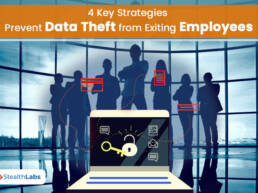 4 Key Strategies to Prevent Data Theft from Exiting Employees