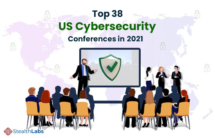 Top 38 US Cybersecurity Conferences to Participate in 2021!