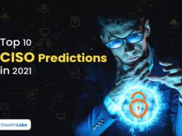 Top 10 CISO Predictions in 2021